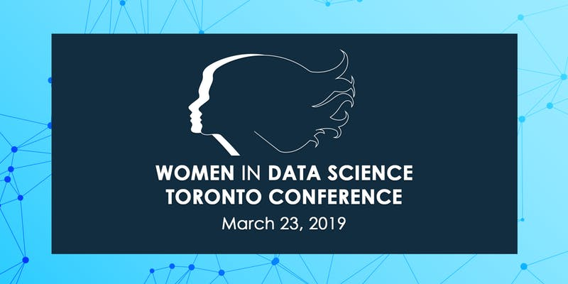 Women in Data Science Toronto Conference 2019